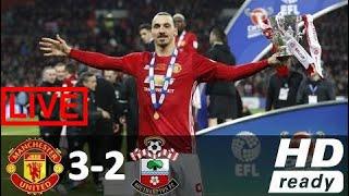manchester united 3 x 2 southampton melhores momentos copa da liga inglesa 26 02 2017 hd edh