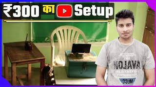 My Set-Up Tour Only in 500 ₹ || Chippest Youtube Studio Set Up || By Hawasingh Tanwer