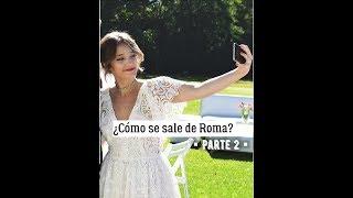 Como se sale de Roma (parte 2)||Angela Torres