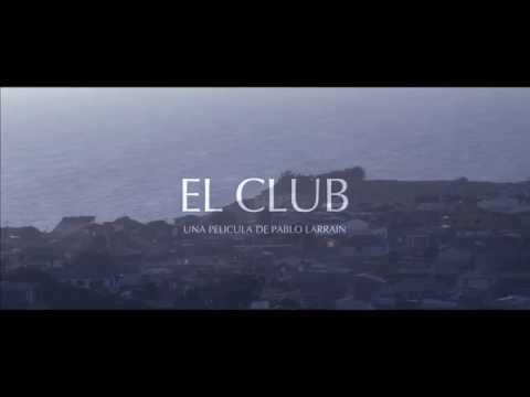 """Trailer Oficial """"El Club"""". Ya Está En Cines."""