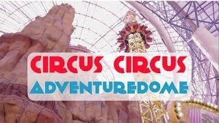 Vegas for KIDS!  Circus Circus / Adventuredome