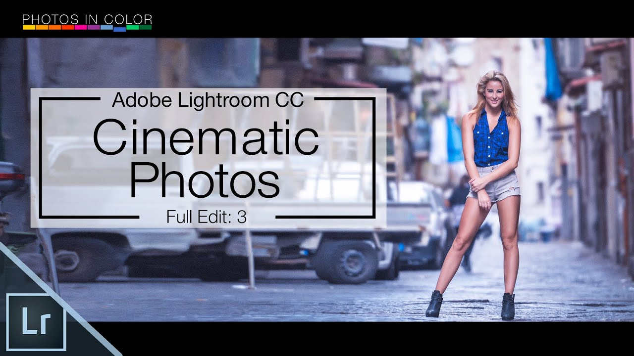 Lightroom  Tutorial Cinematic Photography Edit In Lightroom Cc