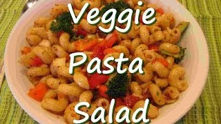 Easy Vegetable Pasta Salad Recipe ~veggie Awesome!