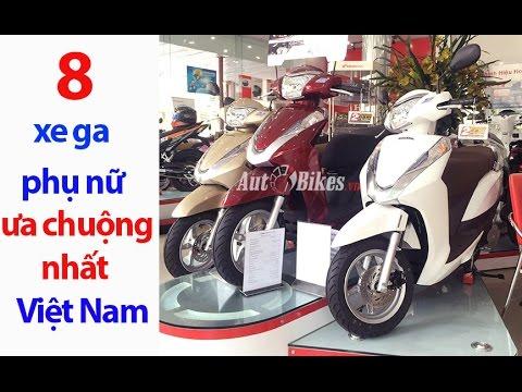 8 Mẫu Xe Ga được Phụ Nữ ưa Chuộng Nhất Việt Nam