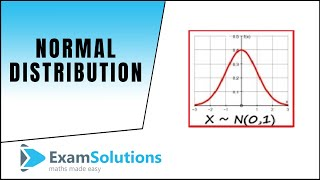Normal Distribution - Introduction : ExamSolutions