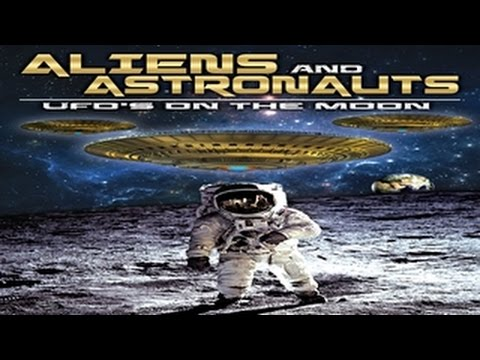 Aliens and Astronauts UFOs on the Moon - The Truth to the Alien Presence - THEY ARE HERE!