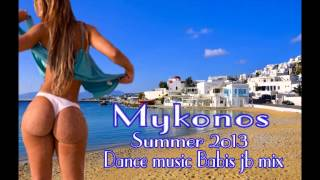 Mykonos Summer 2013 Dance Music Beach Party Babis jb mix club hits