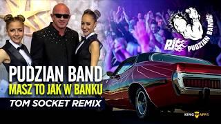 Pudzian Band - Masz to jak w Banku ( Tom Socket Remix )
