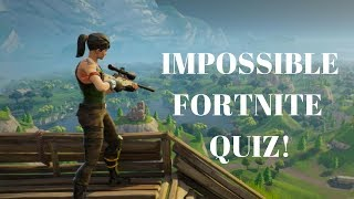 IMPOSSIBLE FORTNITE QUIZ (97% PEOPLE FAIL!!!)