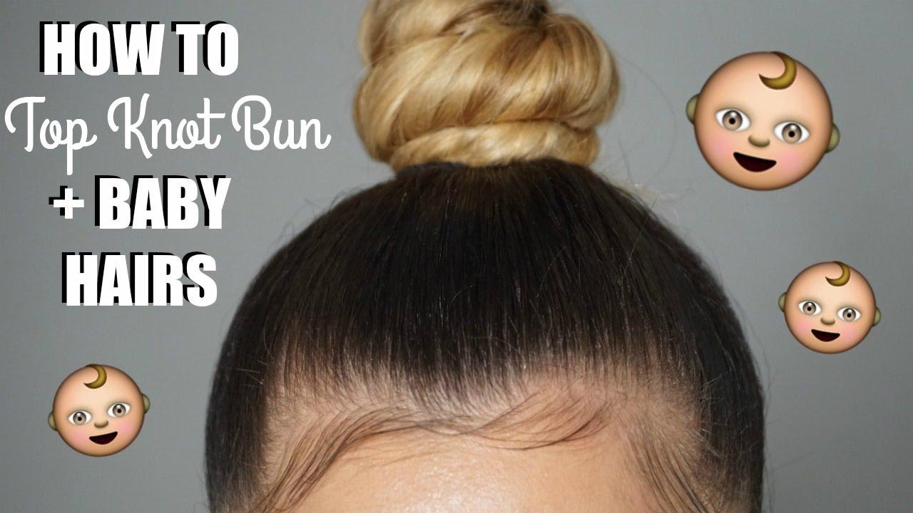 How To Sleek Top Knot Bun Baby Hairs Youtube
