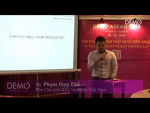 DEMO workshop 2: Is you product really potential? (Speaker: Pham Hop Pho - VP of IDG Ventures VN)