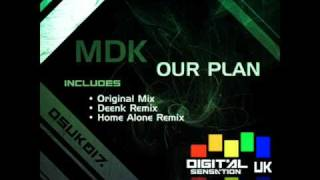 MDK - Our Plan (Deenk Remix) - Digital Sensation UK
