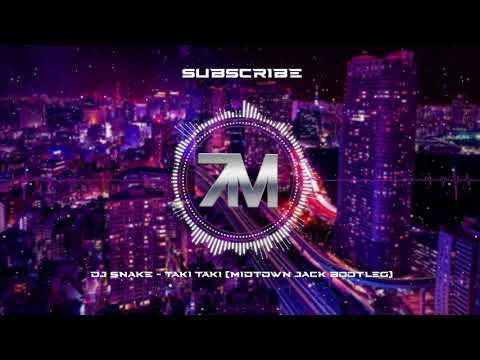 DJ Snake - Taki Taki (MIDTOWN JACK BOOTLEG)