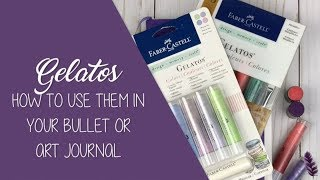 Gelatos and How To Use Them in a Bullet or Art Journal