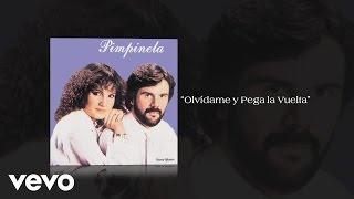 Pimpinela - Olvídame y Pega la Vuelta