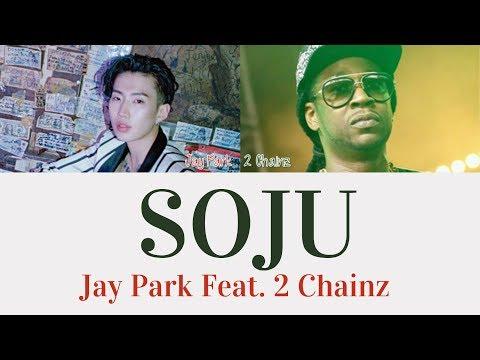 Jay Park - SOJU Feat. 2 Chainz [Lyrics]