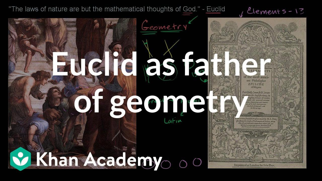 Euclid as the father of geometry (video) | Khan Academy