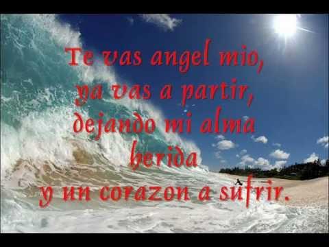Te Vas Angel Mio - Cornelio Reyna LETRA.wmv