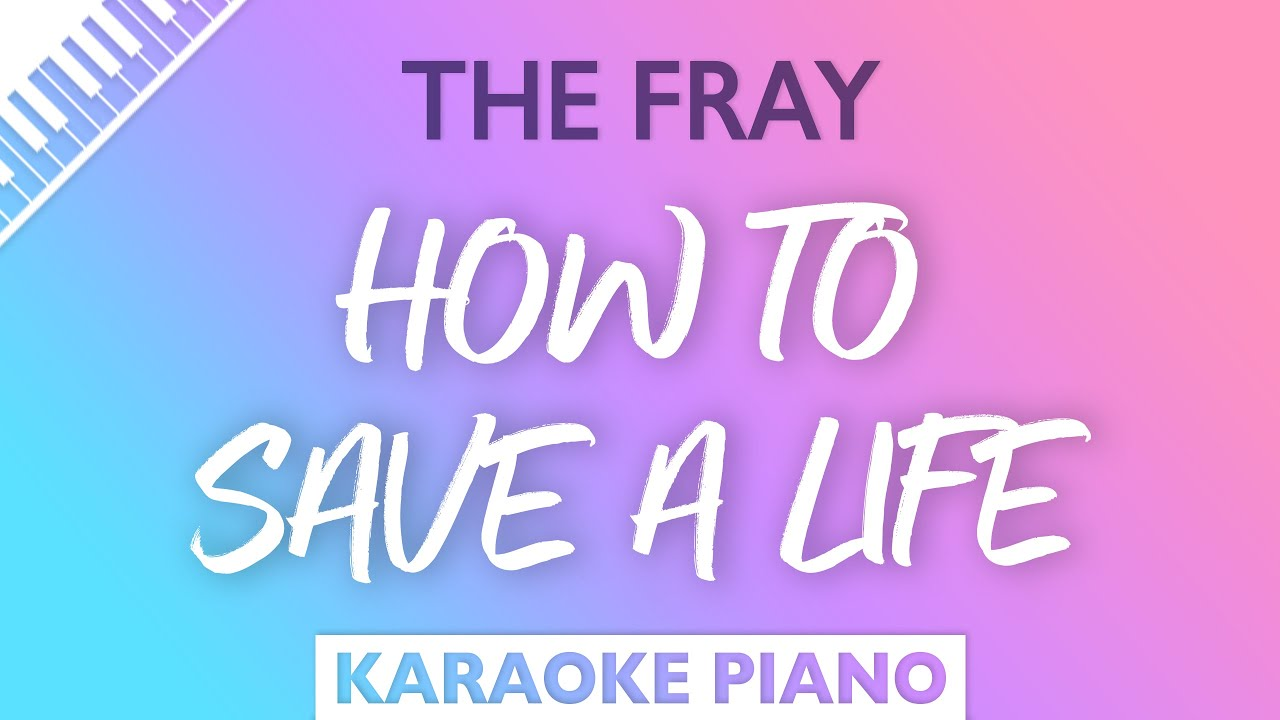 The Fray How To Save A Life Karaoke Piano Youtube