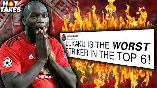 """Lukaku Is The WORST Top 6 Striker In The Premier League"" | #HotTakes"
