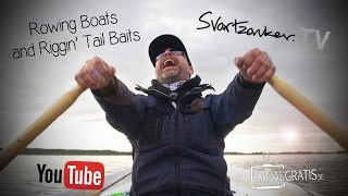 svartzonker tv rowing boats and riggin tail baits