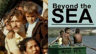 BEYOND THE SEA (Más Allá del Mar: a history of the Mariel Boatlift)