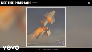 nef-the-pharaoh-bussin-audio