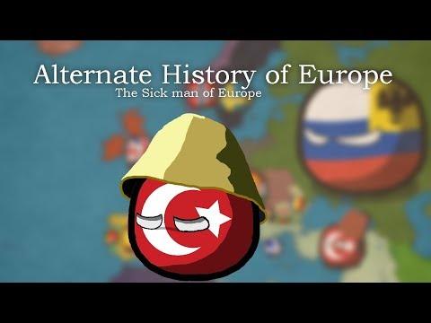 Alternate History of Europe 1 | The Sick Man of Europe
