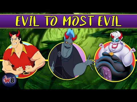 Disney Villains: Evil to Most Evil
