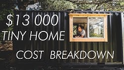Tiny House Cost: $13,000 FULL COST BREAKDOWN