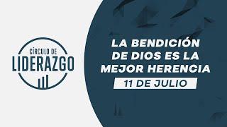 La bendición de Dios es la mejor herencia. | Círculo de Liderazgo | Pastor Rony Madrid