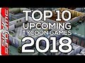 Top 10 Upcoming TYCOON Games 2018 - Hospitals, Dinosaurs and Pizza!