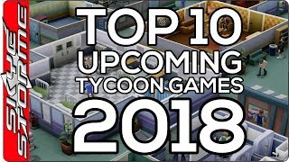 Top 10 TYCOON Strategy & Simulation Games 2018 - Hospitals, Dinosaurs and Pizza!