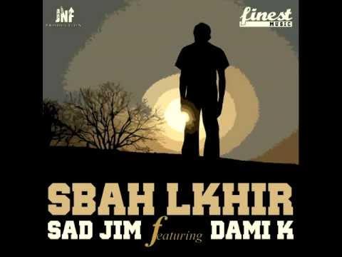 SAD JIM - Sba7 L'Khir ( feat Dami-K)