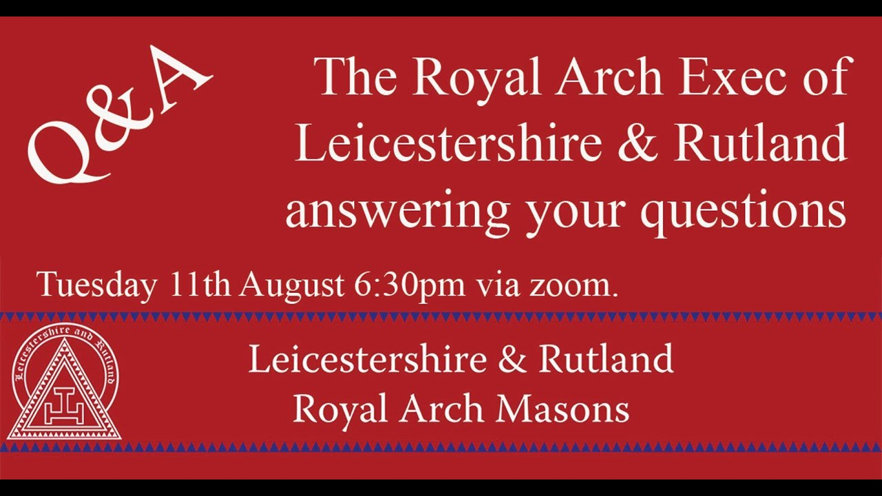 The Leicestershire & Rutland Royal Arch hold a live Q&A zoom