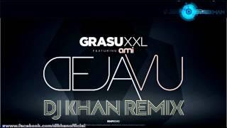 Grasu XXL feat Ami - deja vu (Dj Khan remix)