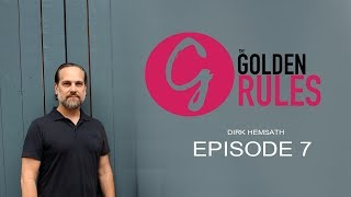 Grayscale Marketing CEO Tim Gray Presents - The Golden Rules | Episode 07 -Dirk Hemsath