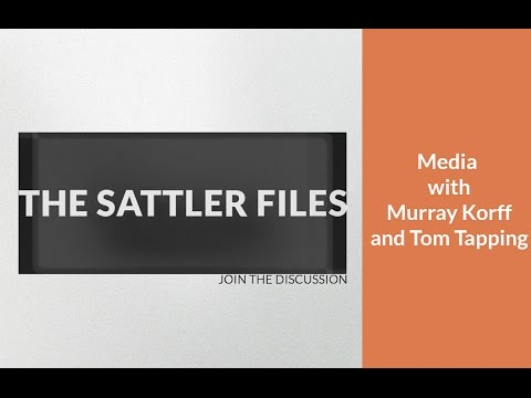 Media with Murray Korff and Tom Tapping (Part 2 ) | The Sattler Files Show (Podcast)