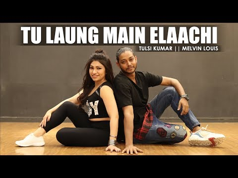 Lagu Video Tu Laung Main Elaachi Song | Tulsi Kumar | Melvin Louis | Luka Chuppi Terbaru