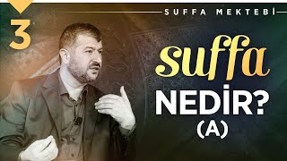 Suffa Nedir? (A) | Muhammed Emin Yıldırım (3. Ders)