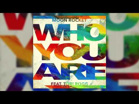 Moon Rocket  Feat Tori Rogg _ Who You Are _ The Moon _ Ext