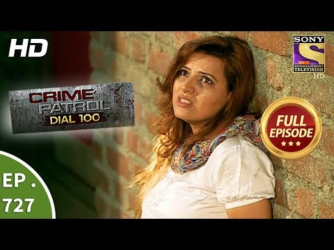 Crime Patrol Dial 100 - Ep 727 - Full Episode - 6th March, 2018