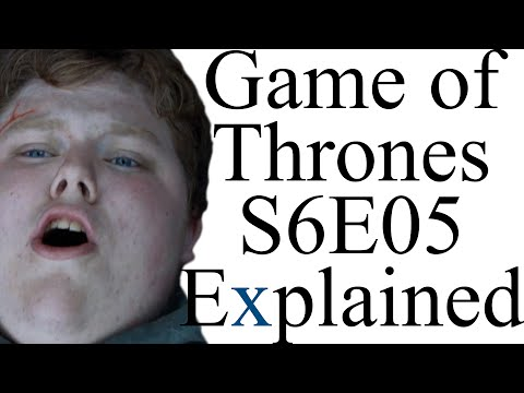 Game of Thrones S6E05 Explained