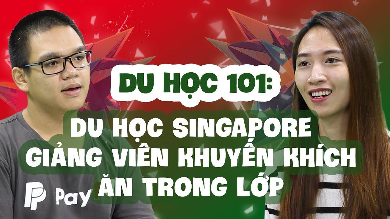 Du học 101: Học xong phải ở lại Singapore làm việc 3 năm?
