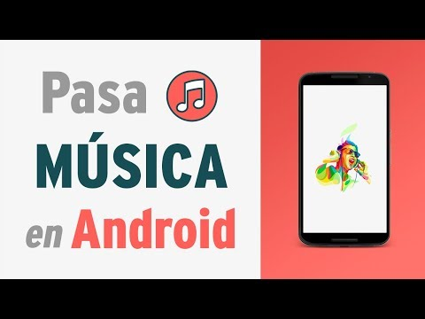 Cómo pasar música del PC a tu celular Android
