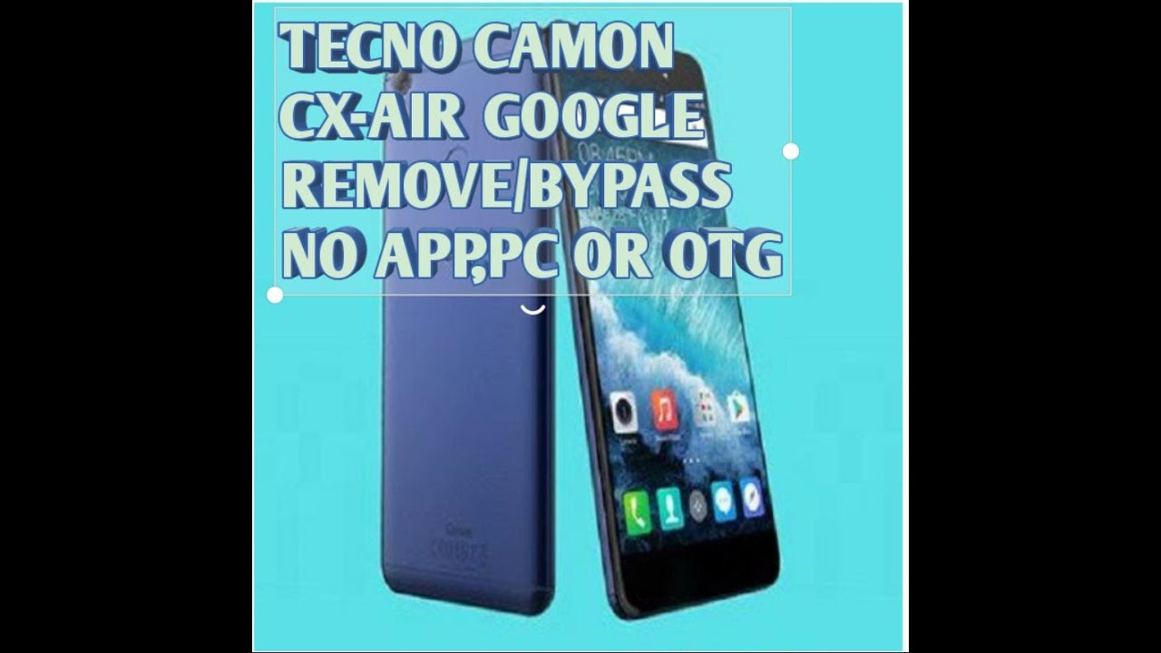 REMOVE/BYPASS FRP ON TECNO CAMON CX AND CX AIR-2019 NEW METHOD