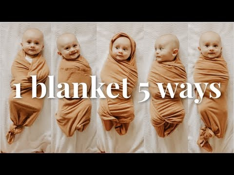 HOW TO SWADDLE A BABY 5 DIFFERENT WAYS