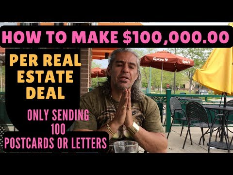 How to make $100,000.00 per Real Estate Deal, only sending 100 postcards or letters or less