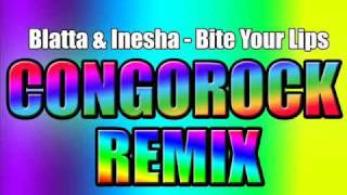 Blatta & Inesha - Bite Your Lips (Congorock Remix)