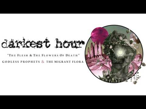 Darkest Hour - The Flesh & The Flowers of Death